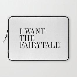 I WANT THE FAIRYTALE Laptop Sleeve