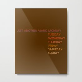 Manic Monday Metal Print