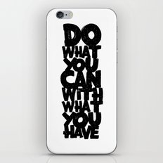 do what you can with what you have iPhone & iPod Skin