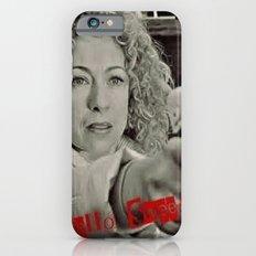 River Song; Hello Sweetie. Slim Case iPhone 6s