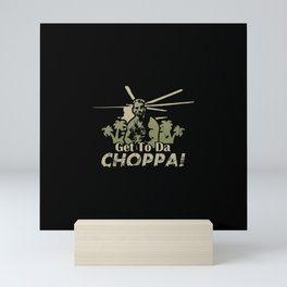 Get To Da Choppa! Mini Art Print
