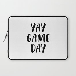 Yay Game Day Football Sports Black Text Laptop Sleeve