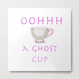 What We Do in the Shadows (Ghost Cup) Metal Print