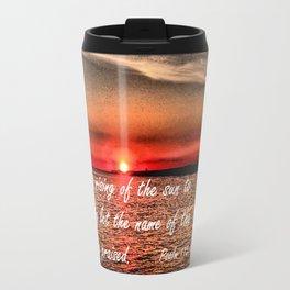 Bible Scripture Psalm 113:3 Travel Mug