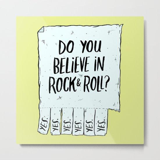 Believe in Rock & Roll Metal Print