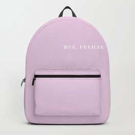 BYE, FELICIA Backpack