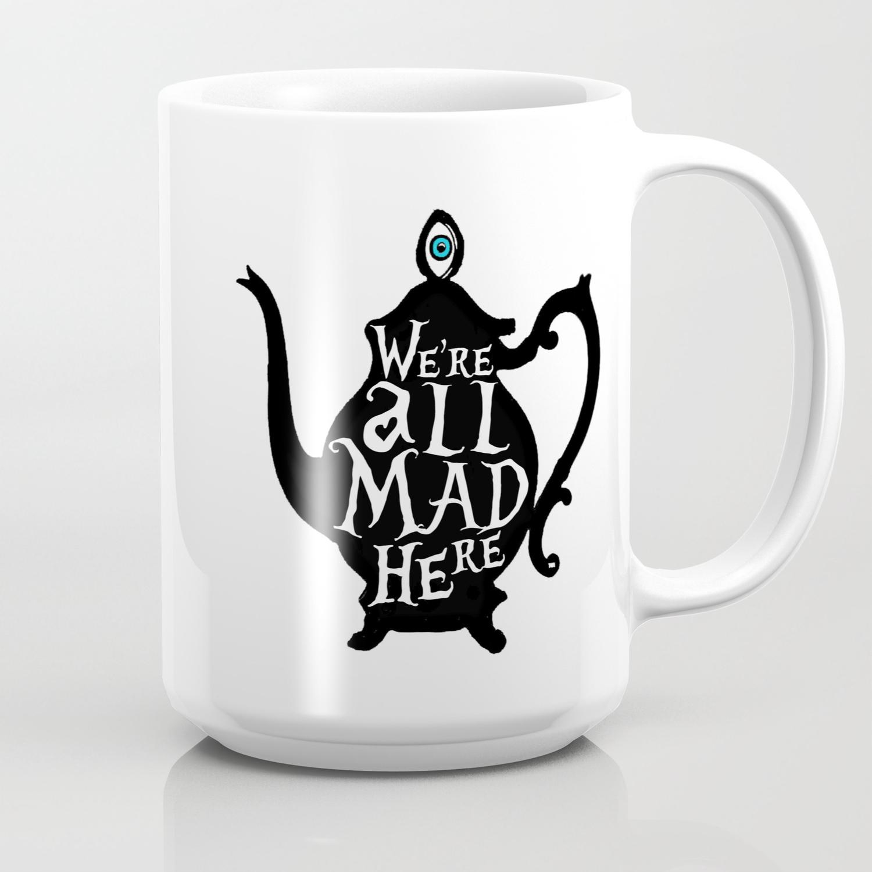 Christmas Mugwe/'re All Mad Here Mug Alice Mug Funny Mugs Mugs Coffee Mug