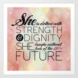 Proverbs 31 She is...  Art Print