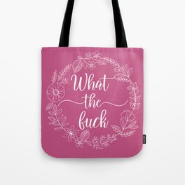 WHAT THE FUCK - Sweary Floral Wreath Tote Bag