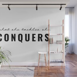 What She Tackles She Conquers Wall Mural