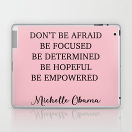 Don't be afraid BE FOCUSED BE DETERMINED BE HOPEFUL BE EMPOWERED Laptop & iPad Skin