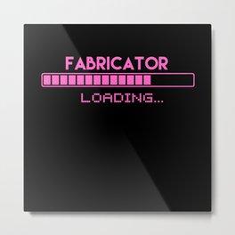Fabricator Loading Metal Print