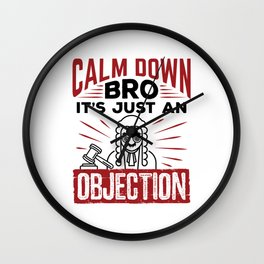 Mock Trial Calm Down Bro It's Just an Objection Wall Clock