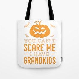 You Can't Scare Me I Have Grandkids Design for Grandmas and Grandpas Tote Bag