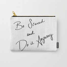 Be Scared and Do It Anyway Carry-All Pouch