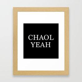 Chaol Yeah Black Framed Art Print