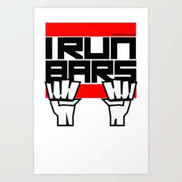 I RUN BARS Art Print