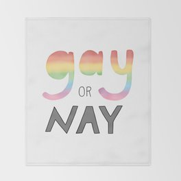Gay or Nay Throw Blanket