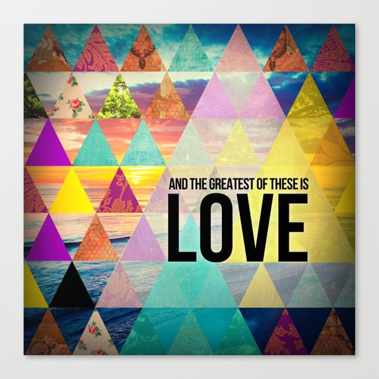 "1 Corinthians 13:13 ""And the greatest of these is Love"" Canvas Print"