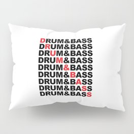 Drum & Bass List Rave Quote Pillow Sham