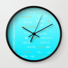 Love speaks in every language Wall Clock
