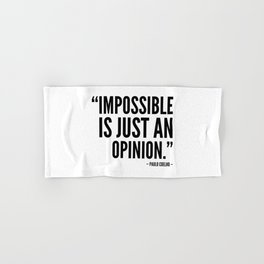 Impossible is just an opinion. Hand & Bath Towel