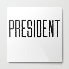 President Metal Print
