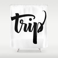 trip Shower Curtains featuring Trip! by Shreyas