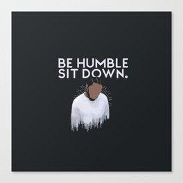 Kendrick- Be Humble,Sit Down Canvas Print