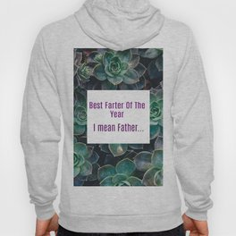 Best Farter Of The Year..I mean Father Succulent Art Hoody