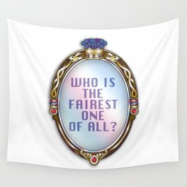 WHO IS THE FAIREST ONE OF ALL? Wall Tapestry