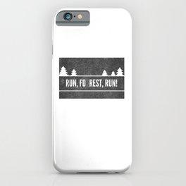 Ru, Fo(r)rest, Run! iPhone Case
