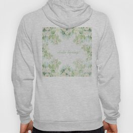Spring floral watercolor painting & Quote Hoody