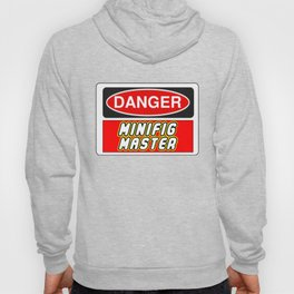 Danger Minifig Master Sign by Chillee Wilson Hoody