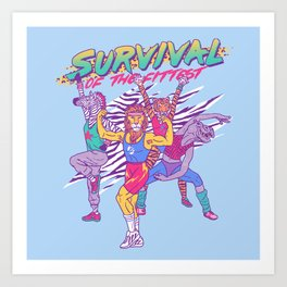 Survival of the Fittest Art Print