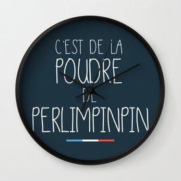 C'est de la poudre de Perlimpinpin Wall Clock