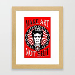 Make Art Not Shit (Frida) Framed Art Print