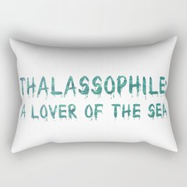 Thalassophile: A Lover Of The Sea Rectangular Pillow