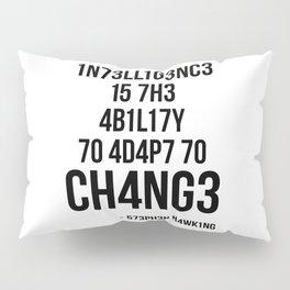 Adapt To Change Pillow Sham