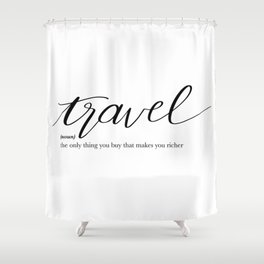 Travel Quote Definition Shower Curtain