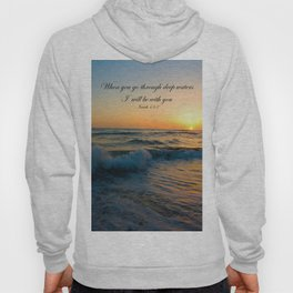 When you go through deep waters I  will be with you Isaiah 43:2 Hoody
