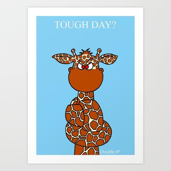Tough day? Art Print