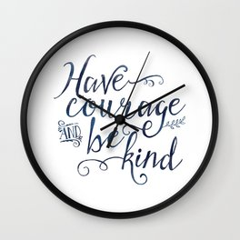 Have Courage and Be Kind (navy colorway) Wall Clock