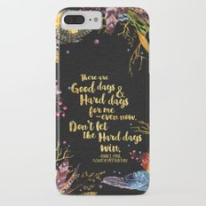 ACOMAF - Don't Let The Hard Days Win Slim Case iPhone 7 Plus