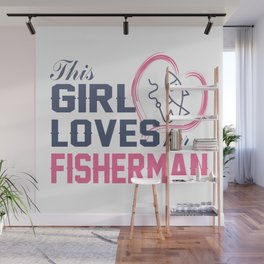 Loves Her Fisherman Wall Mural