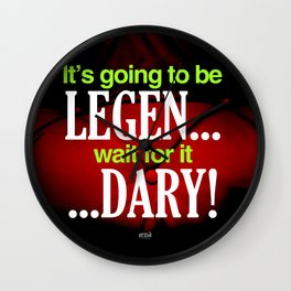 It's going to be Legen... Wait for it ...Dary! - How I Met Yout Mother Wall Clock