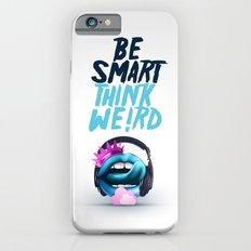 Be smart. Think weird II iPhone 6s Slim Case