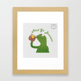 Mind Yo Business Framed Art Print