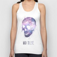 mad Tank Tops featuring Mad To Live by Mason Denaro