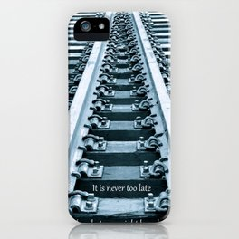 Never Too Late iPhone Case